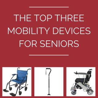 Mobility Devices for Seniors